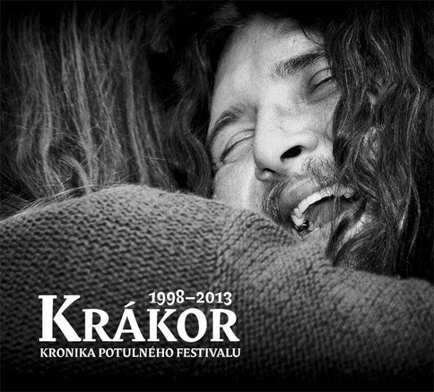 Krákor - Kronika 1998-2013, kniha o historii festivalu. Vzpomínky, drby, fakta, rozhovory, fotky.