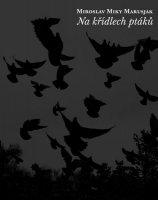 Miky Marusjak - Na křídlech ptáků