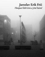 Jaroslav Erik Frič - Houpací kůň šera, Ears&Wind Records 2016