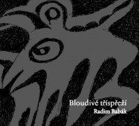 Radim Babák - Blouvé tříspřeží, Ears&Wind Records 2016