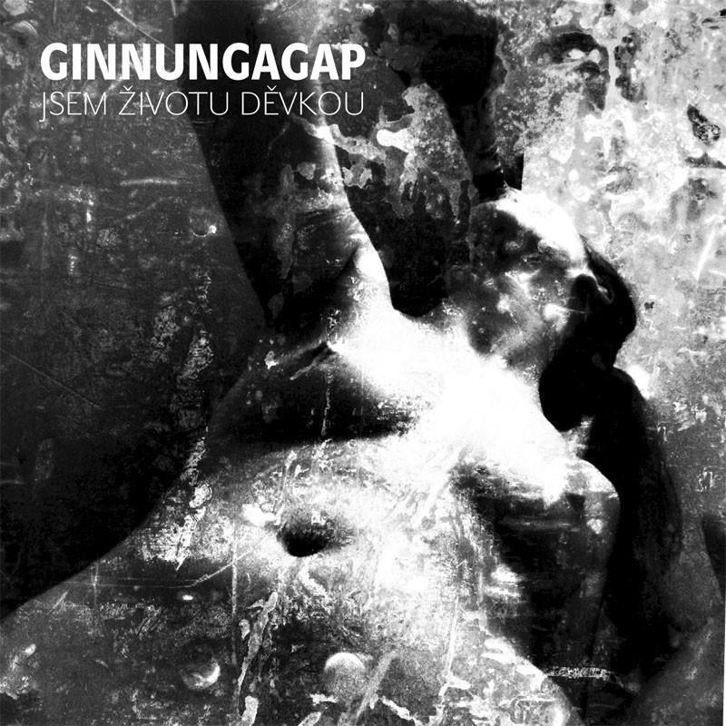Ginnungagap - Jsem životu děvkou
