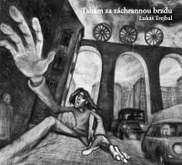 Lukáš Trejbal - Tahám za záchrannou brzdu, Ears&Wind Records 2016