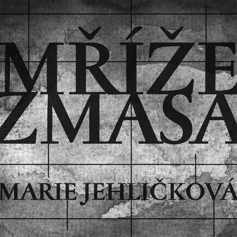 Marie Jehličková - Mříže z masa (Ears&Wind Records 2019)